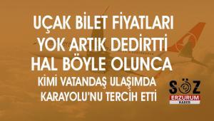 Erzurum'da Uçak Bilet fiyatları ''yok artık dedirtti''