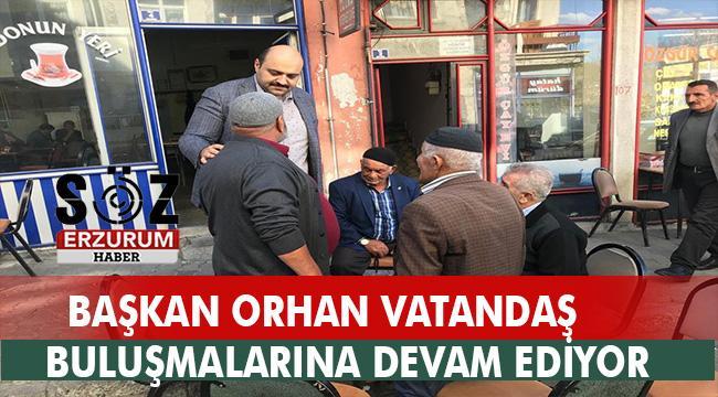 Başkan Orhan vatandaşları dinledi