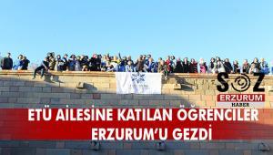 ETÜ'nün yeni öğrencileri Erzurum'u gezdi