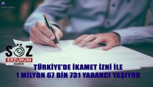 Türkiye'de ikamet izni ile 1 Milyon 67 Bin 731 yabancı yaşıyor
