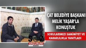 Çat Belediye Başkanı Melik Yaşar'la röportaj