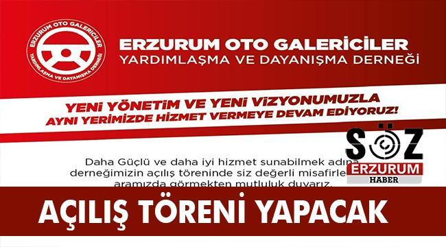 Erzurum Oto Galericiler Yardımlaşma ve Dayanışma Derneği açılıyor