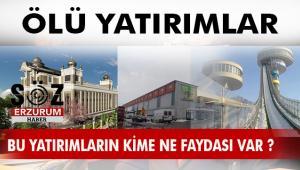 Erzurum'a yapılan yatırımlar...