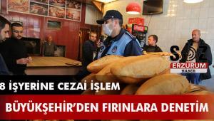 Erzurum'da Ekmek fırınları denetimden geçti
