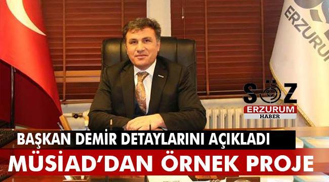 MÜSİAD ve Aziziye Belediyesi İşbirliği ile ;bölgede ilk Türkiye'ye örnek olacak proje