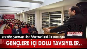 Rektör Çakmak Yakutiye Atatürk Lisesi Öğrencileri ile Buluştu