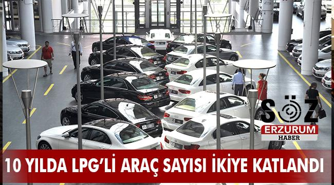 10 yılda ülkemizdeki LPG'li araç sayısı 2 milyon 900 binden, 4 milyon 661 bine çıktı