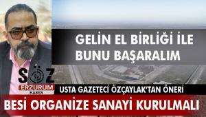 Erzurum'un kurtuluş reçetesi Tarıma Dayalı Besi Organize Sanayii Bölgesi olabilir