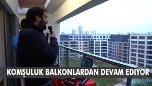 İstanbul'da Komşuluk Balkonlardan Devam Ediyor