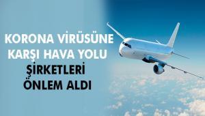 Koronavirüse (COVID-19) Karşı Hava Yolu Şirketlerinin Aldığı Önlemler