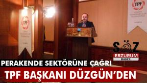 TPF Başkanı Ömer Düzgün perakende sektörüne çağrıda bulundu