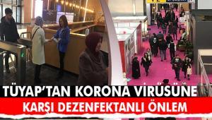 TÜYAP'dan korona virüsüne karşı dezenfektanlı önlem