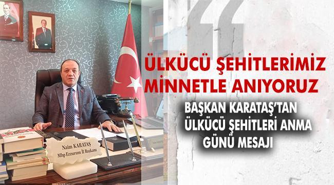Başkan Karataş'tan 27 Mayıs Ülkücü Şehitleri Anma Günü Mesajı