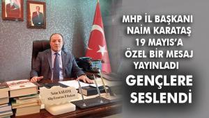 MHP Erzurum İl Başkanı Naim Karataş 19 Mayıs Mesajı