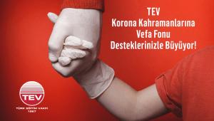 TEV Korona Kahramanlarına Vefa Fonu Büyümeye Devam Ediyor