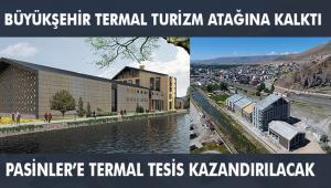 BÜYÜKŞEHİR'DEN PASİNLER'E TERMAL TESİS