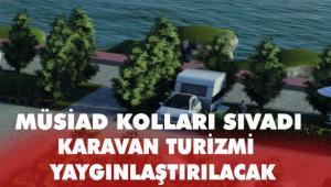 MÜSİAD 'Karavan Park Projesi'ni hayata geçiriyor