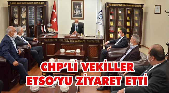 CHP MİLLETVEKİLLERİNDEN ETSO'YA ZİYARET