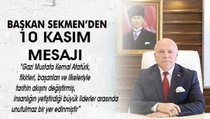 BAŞKAN SEKMEN'DEN GAZİ MUSTAFA KEMAL ATATÜRK'Ü ANMA MESAJI