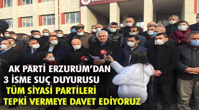 ERZURUM AK PARTİ SUÇ DUYURUSUNDA BULUNDU
