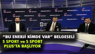 S SPORT ve S SPORT PLUS'TA BAŞLIYOR
