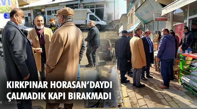 İYİ PARTİ İL BAŞKANI KIRKPINAR HORASAN'A ÇIKARMA YAPTI