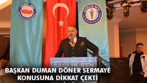 Sağlık-Sen Başkanı Duman: Döner sermaye adaletsizliğine son verilsin!