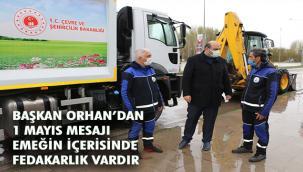 Başkan Orhan'dan 1 Mayıs Emek ve Dayanışma Günü mesajı