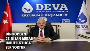 Deva Partisi Erzurum İl Başkanı Vahit Bingöl'den 23 Nisan Mesajı
