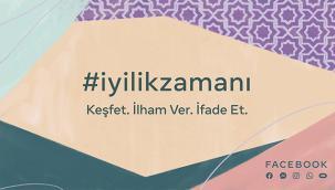 Facebook Ramazan ayını #İyilikZamanı kampanyası ile karşılıyor