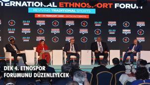Geleneksel Sporların Uluslararası Zirvesi: 4.Etnospor Forumu