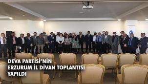 DEVA PARTİSİ ERZURUM'DAN DİVAN TOPLANTISI
