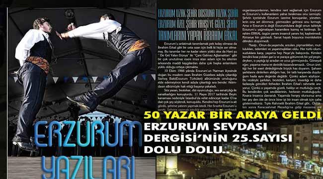 Erzurum Sevdası Dergisinin 25. Özel Sayısı çıktı