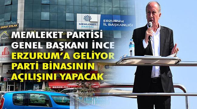 Memleket Partisi Genel Başkanı Muharrem İnce Erzurum'a geliyor