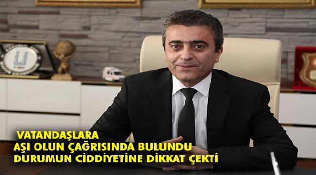 Erzurum İl Sağlık Müdürü Dr.Gürsel Bedir'den vatandaşlara aşı çağrısı