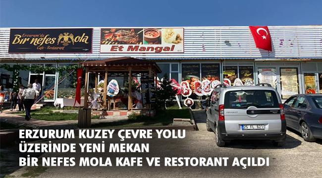 Erzurum'da 'Bir Nefes Mola' Kafe ve Restorant Açıldı