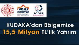 KUDAKA'DAN SOGEP KAPSAMINDA BÖLGEYE 15,5 MİLYON TL'LİK YATIRIM