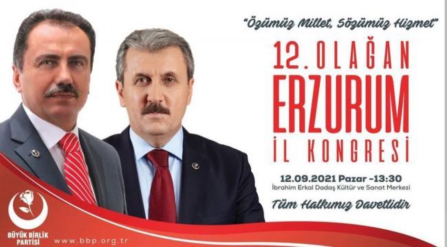 BBP GENEL BAŞKANI DESTİCİ ERZURUM'A GELİYOR